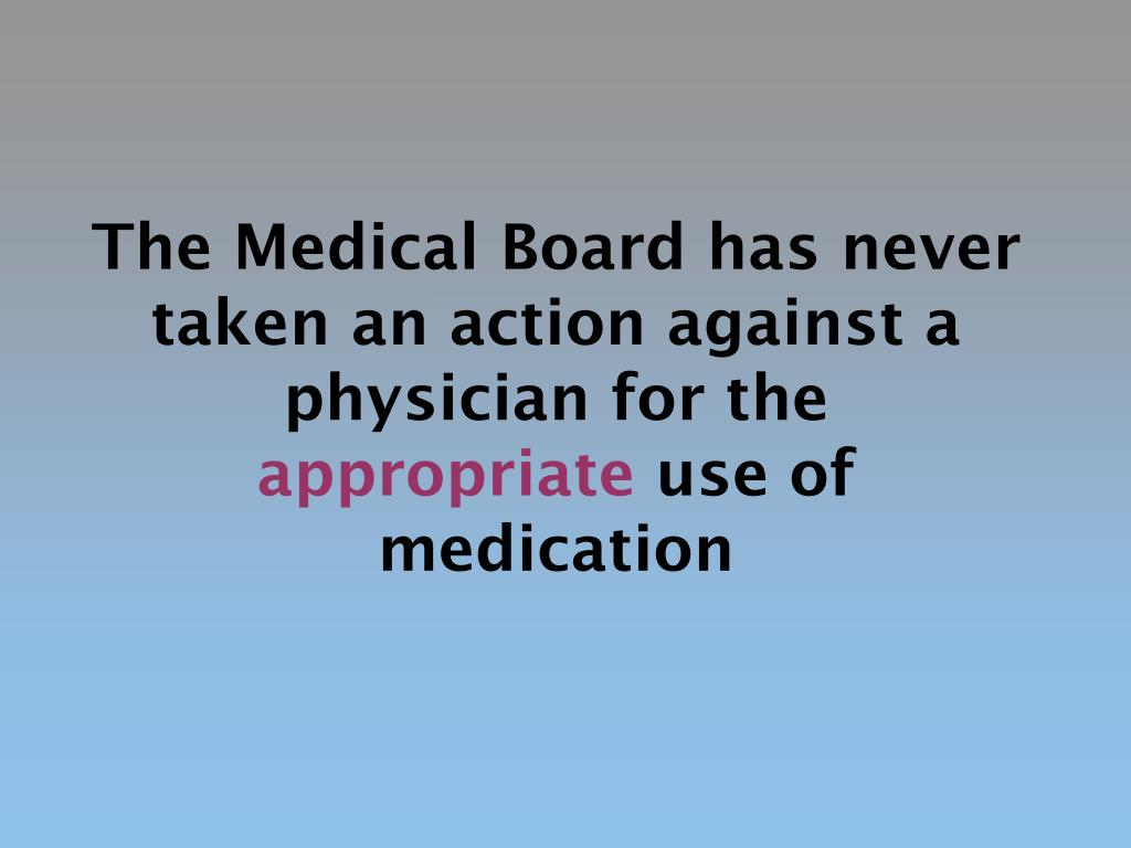 The Medical Board has never taken an action against a physician for the