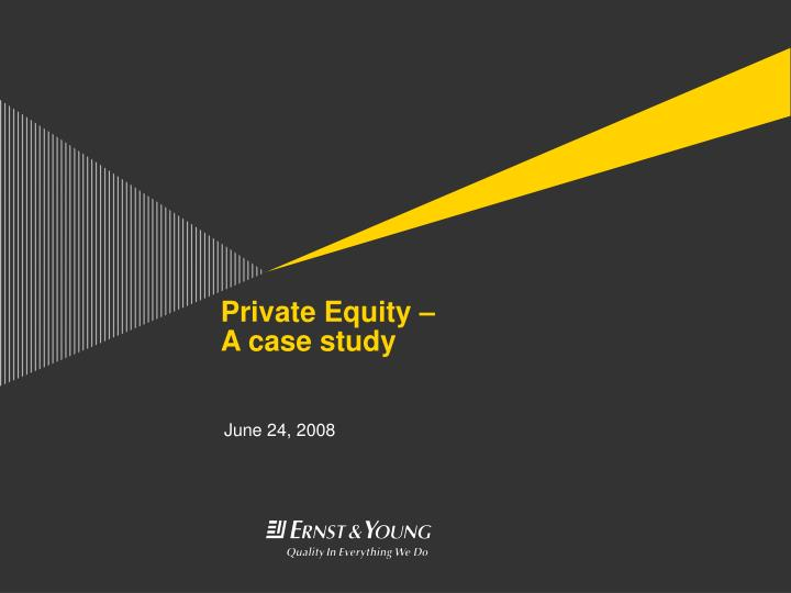 Private equity a case study