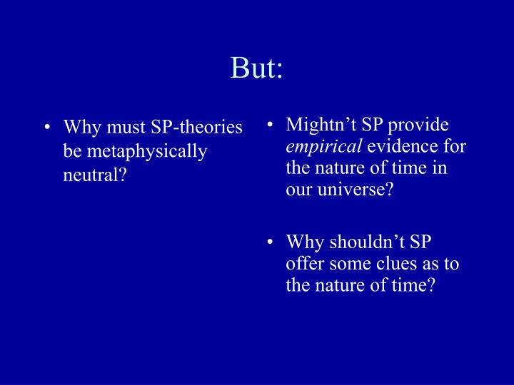 Why must SP-theories be metaphysically neutral?
