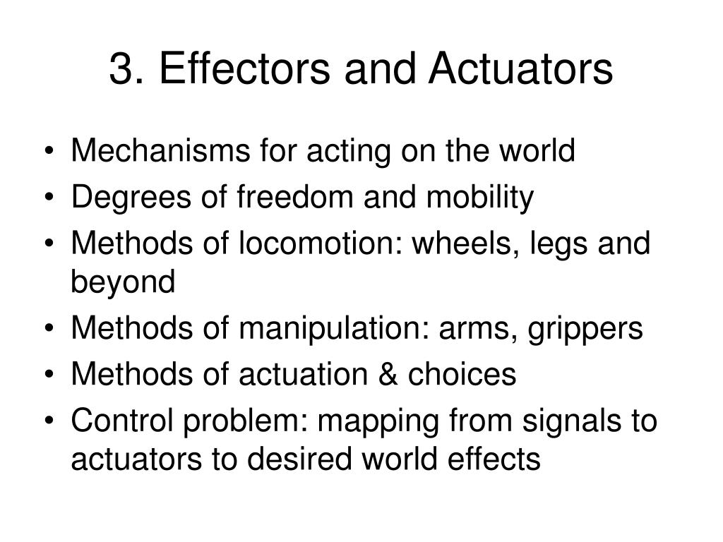 3 effectors and actuators l.