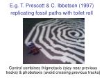 e g t prescott c ibbotson 1997 replicating fossil paths with toilet roll