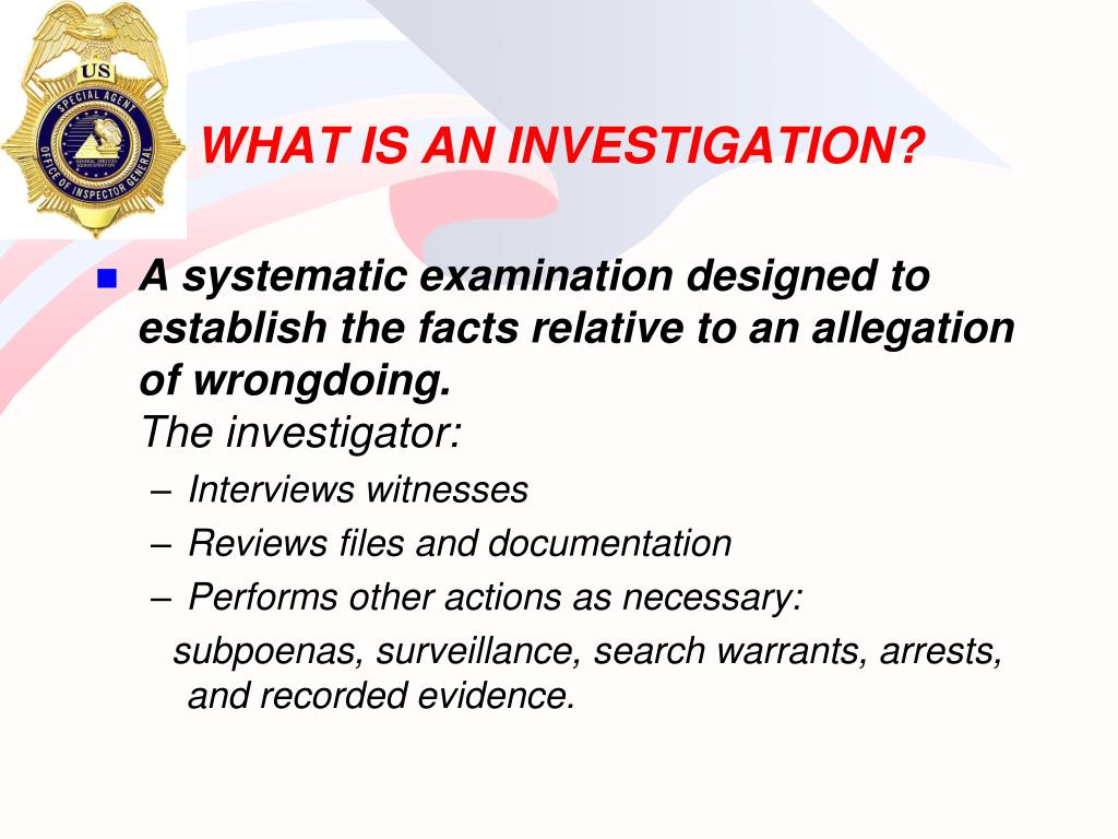 WHAT IS AN INVESTIGATION?