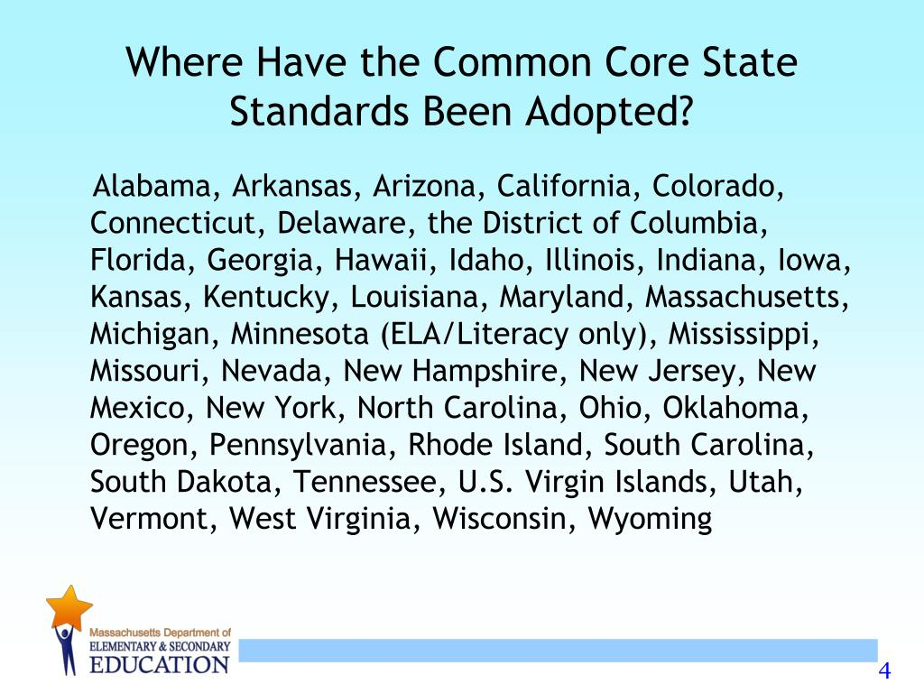 Where Have the Common Core State Standards Been Adopted?