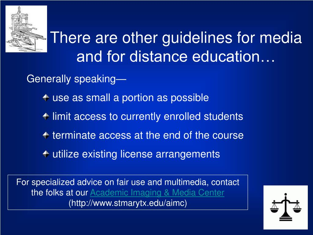 There are other guidelines for media and for distance education…