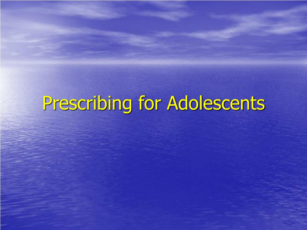 prescribing for adolescents l.