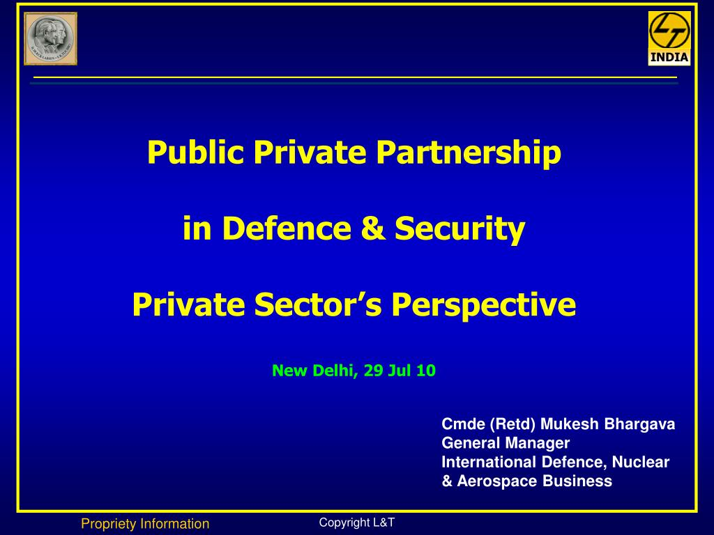 public private partnership in defence security private sector s perspective new delhi 29 jul 10 l.