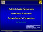 public private partnership in defence security private sector s perspective new delhi 29 jul 10