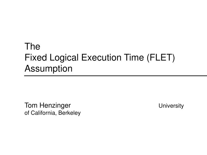 The                                                                Fixed Logical Execution Time (FLE...