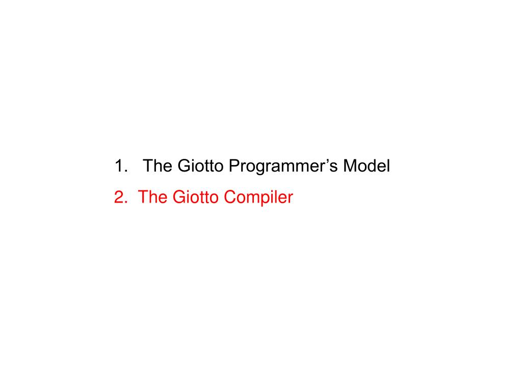 1.   The Giotto Programmer's Model