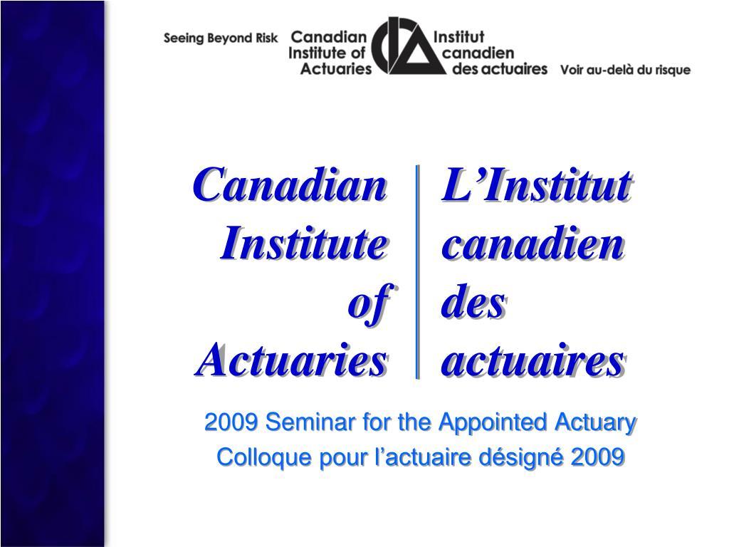 2009 seminar for the appointed actuary colloque pour l actuaire d sign 2009 l.