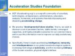 acceleration studies foundation