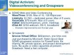 digital activism videoconferencing and groupware