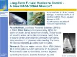long term future hurricane control a new nasa noaa mission