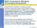 mest compression managing technological development