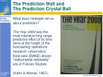the prediction wall and the prediction crystal ball