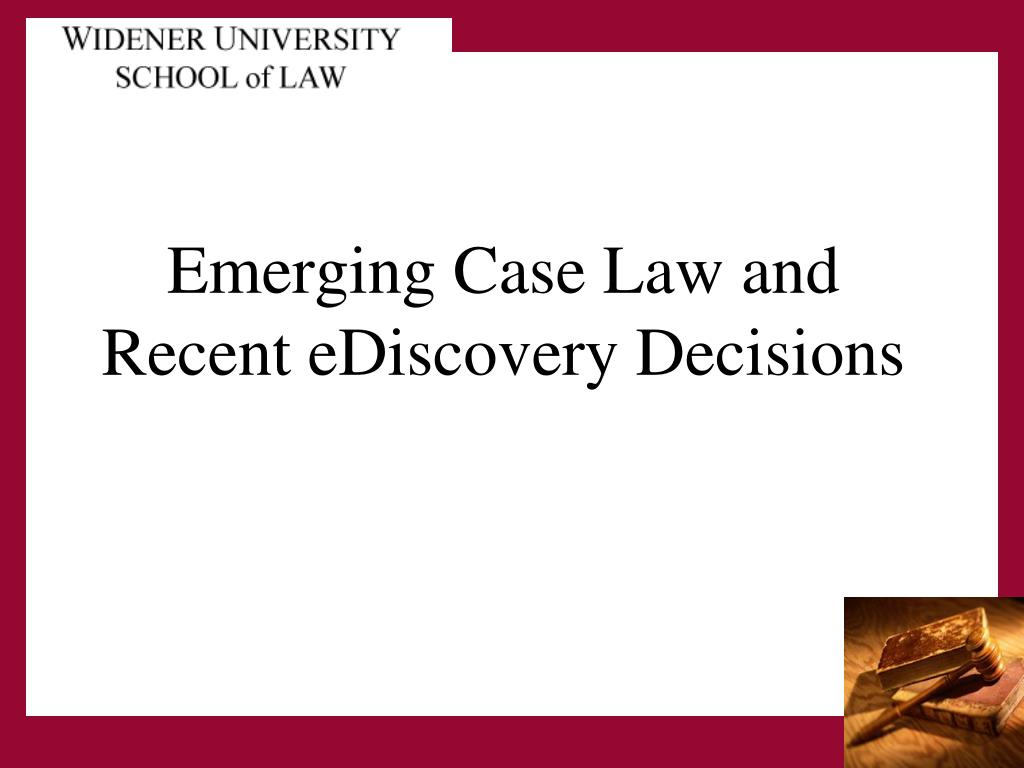 emerging case law and recent ediscovery decisions l.