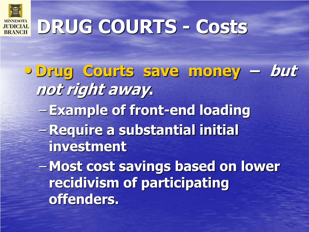 DRUG COURTS - Costs