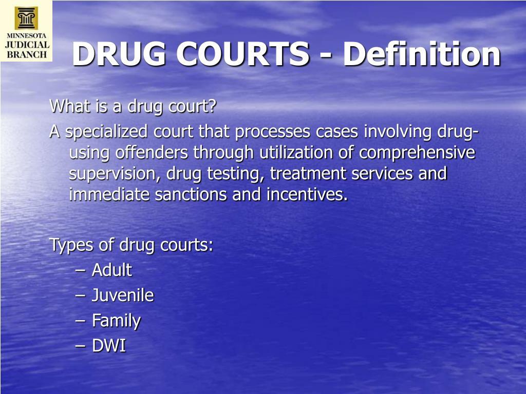 DRUG COURTS - Definition