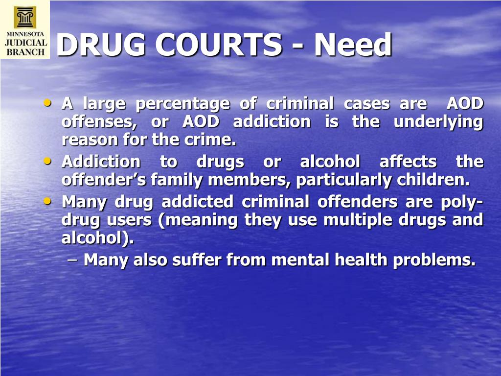 DRUG COURTS - Need