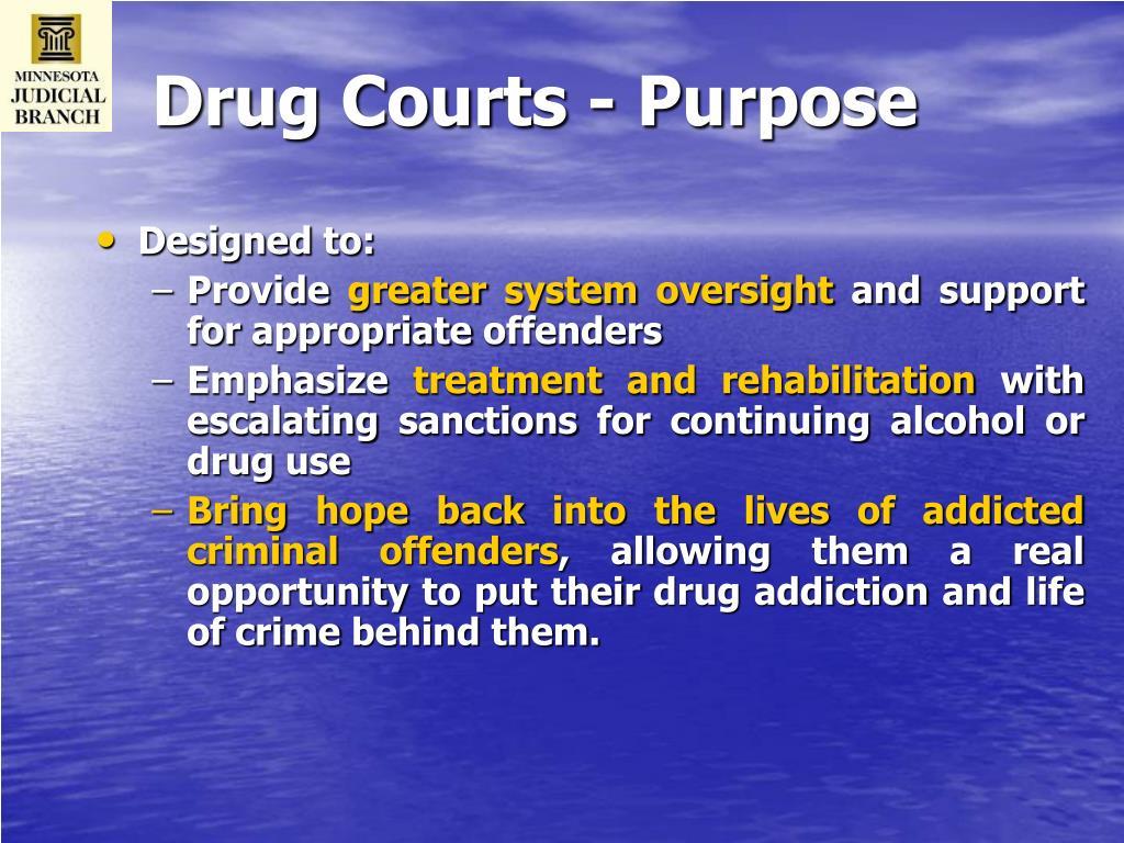 Drug Courts - Purpose