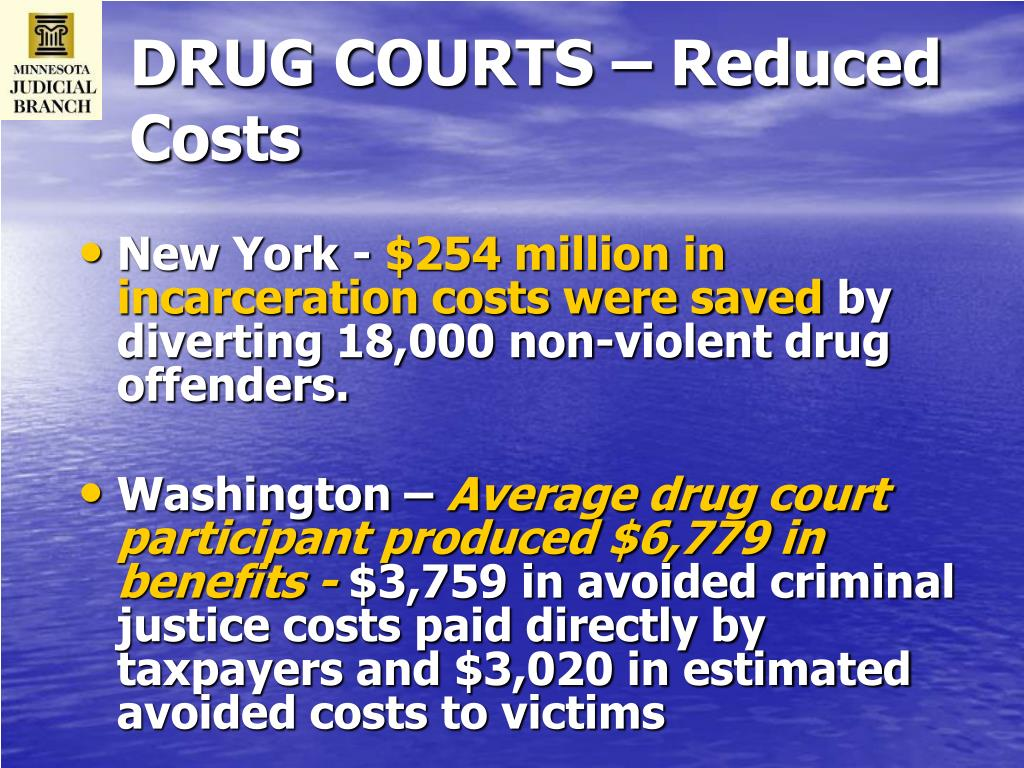 DRUG COURTS – Reduced Costs