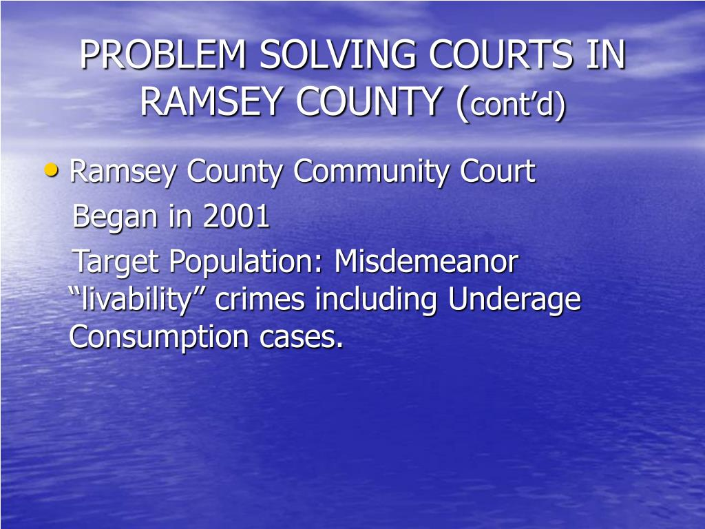 PROBLEM SOLVING COURTS IN RAMSEY COUNTY (