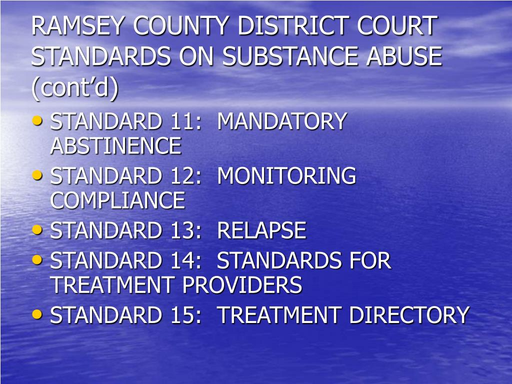 RAMSEY COUNTY DISTRICT COURT STANDARDS ON SUBSTANCE ABUSE (cont'd)