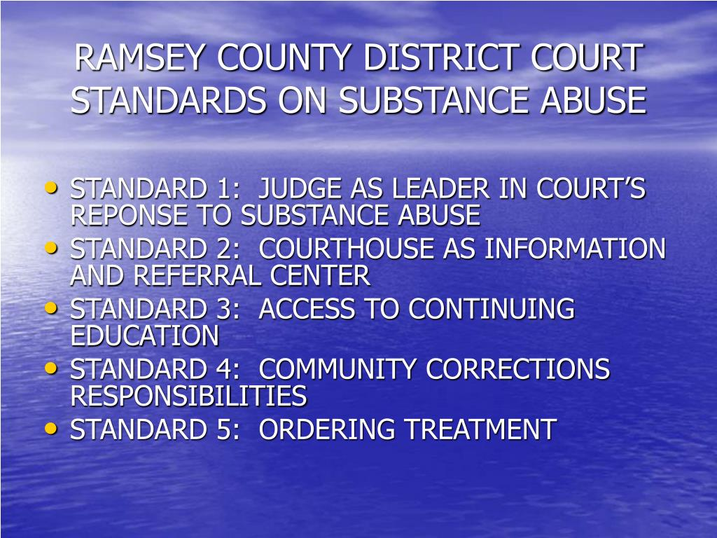 RAMSEY COUNTY DISTRICT COURT STANDARDS ON SUBSTANCE ABUSE