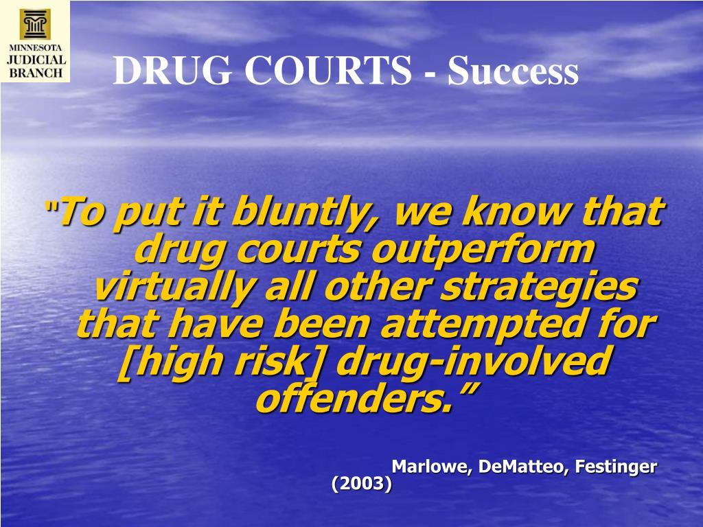 DRUG COURTS - Success
