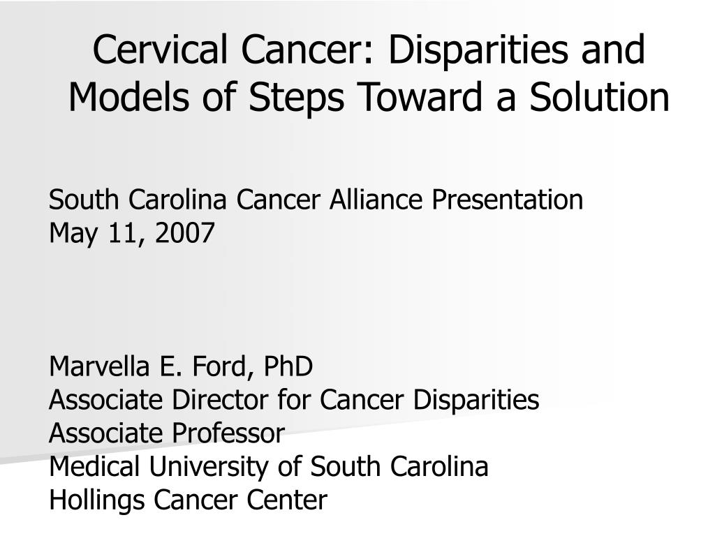 cervical cancer disparities and models of steps toward a solution l.