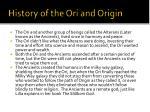 history of the ori and origin