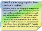 listen for another group that jesus says is not perfect7