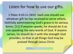 listen for how to use our gifts