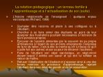 la relation p dagogique un terreau fertile l apprentissage et l actualisation de soi suite