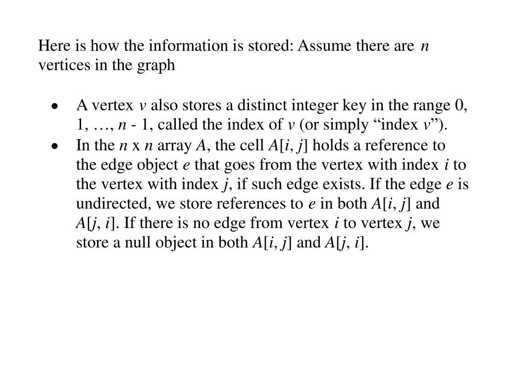 Here is how the information is stored: Assume there are