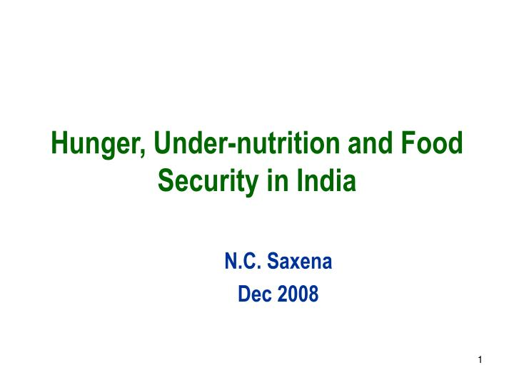Hunger under nutrition and food security in india