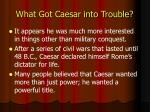 what got caesar into trouble