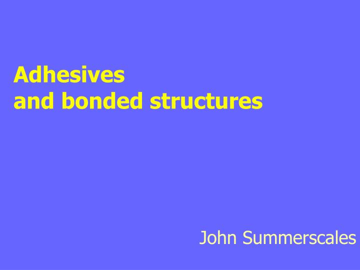 Adhesives and bonded structures