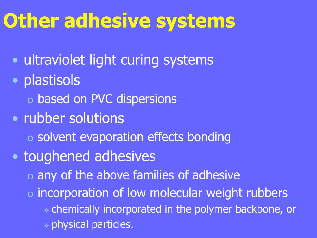Other adhesive systems