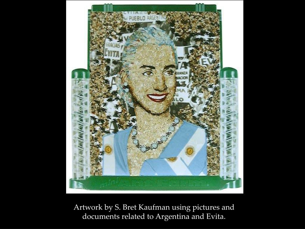 Artwork by S. Bret Kaufman using pictures and documents related to Argentina and Evita.
