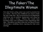 the faker the illegitimate woman