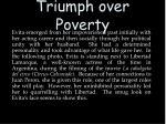 triumph over poverty