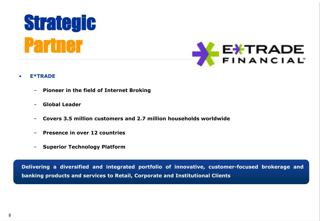 Delivering a diversified and integrated portfolio of innovative, customer-focused brokerage and banking products and services to Retail, Corporate and Institutional Clients