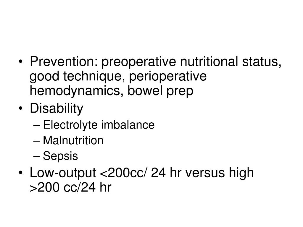 Prevention: preoperative nutritional status, good technique, perioperative hemodynamics, bowel prep