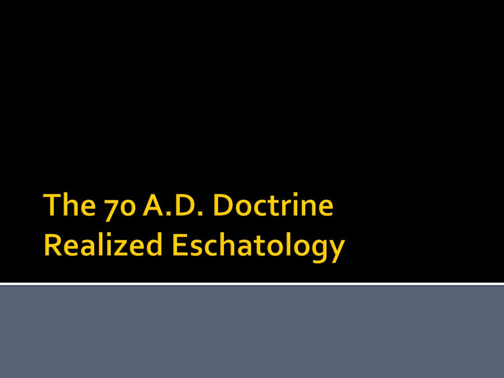 the 70 a d doctrine realized eschatology l.