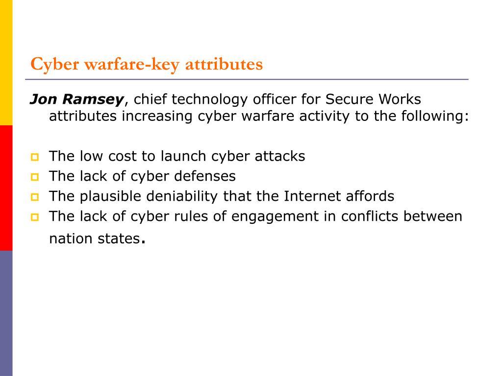 Cyber warfare-key attributes