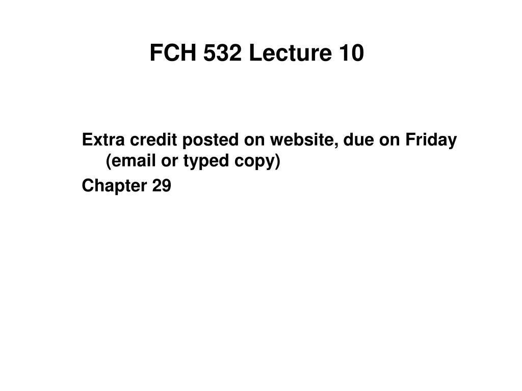 fch 532 lecture 10 l.