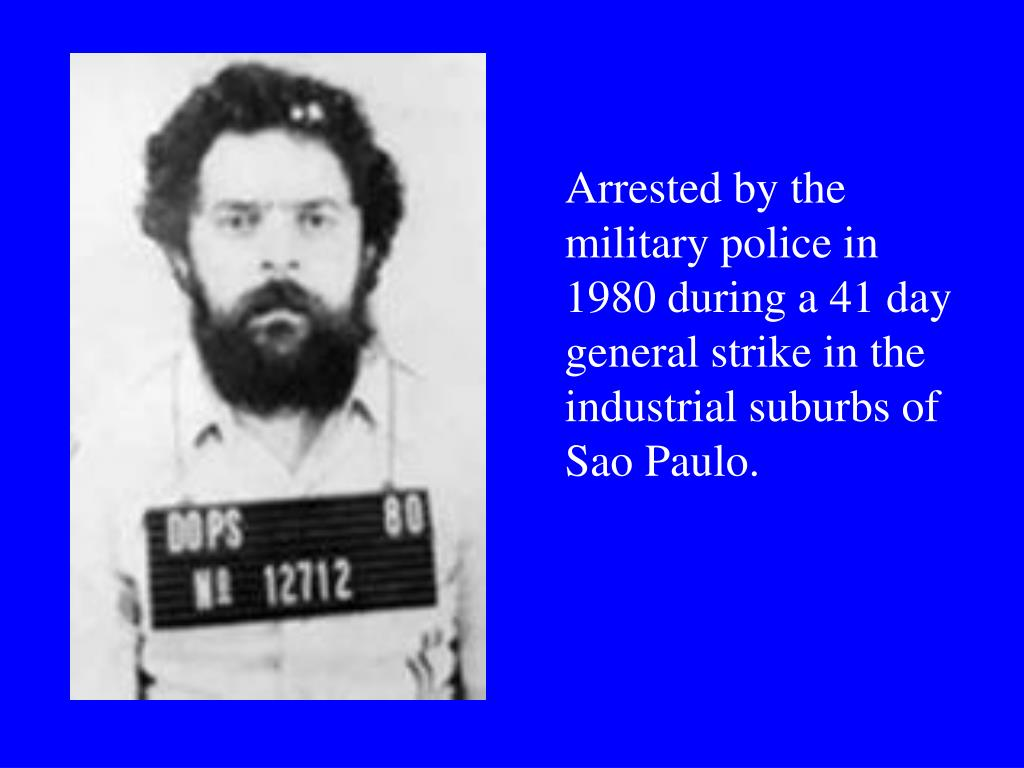 Arrested by the military police in 1980 during a 41 day general strike in the industrial suburbs of Sao Paulo.