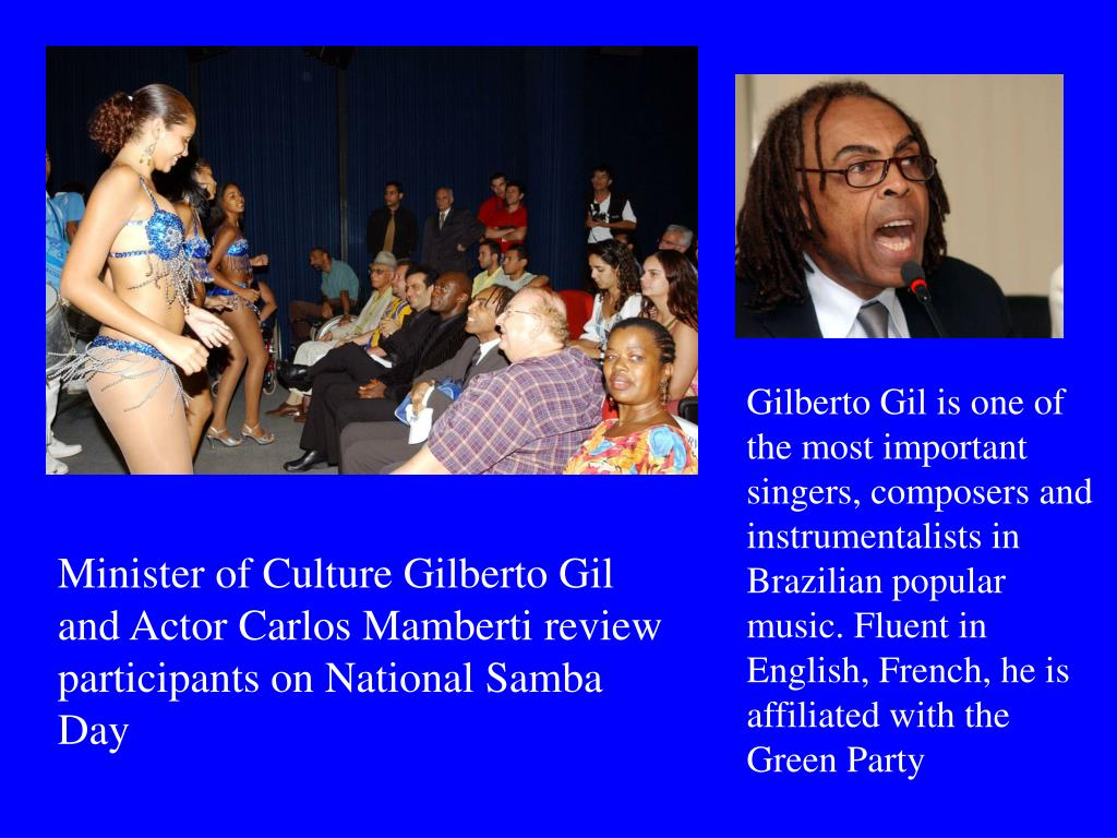Gilberto Gil is one of the most important singers, composers and instrumentalists in Brazilian popular music. Fluent in English, French, he is affiliated with the Green Party