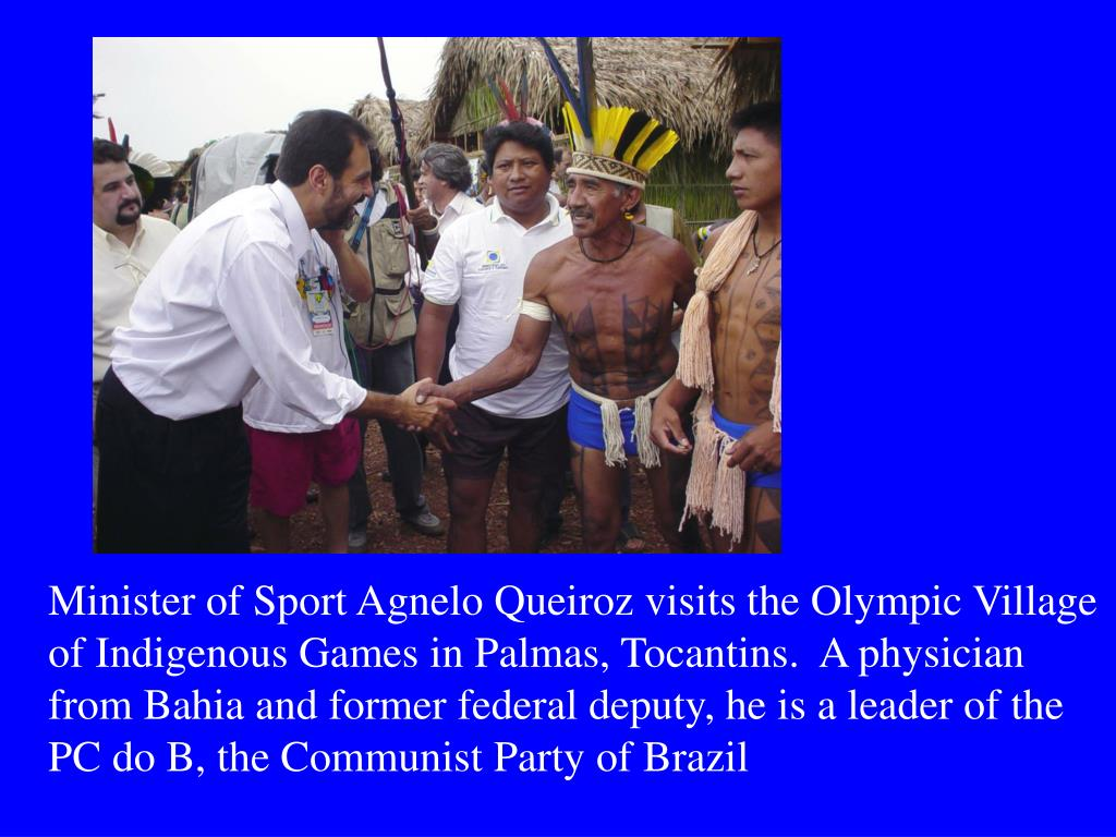 Minister of Sport Agnelo Queiroz visits the Olympic Village of Indigenous Games in Palmas, Tocantins.  A physician from Bahia and former federal deputy, he is a leader of the PC do B, the Communist Party of Brazil